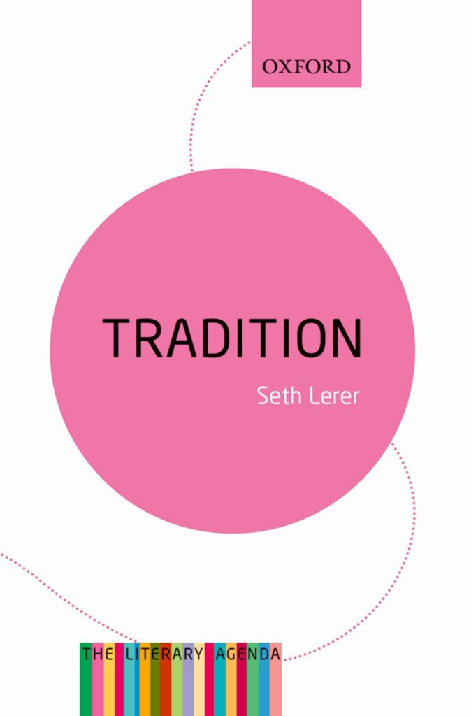 Tradition: A Feeling for the Literary Past Oxford University Press, 2016